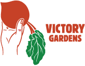 Victory Gardens – Grow what you eat!